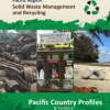 Pacific Region Solid Waste Management and Recycling – Pacific Country and Territory Profiles | The PRIF